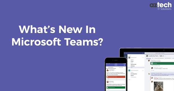 What's New in Microsoft Teams - Microsoft Teams Update